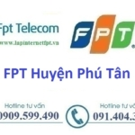 Lắp Đặt Mạng Fpt Huyện Phú Tân Tỉnh An Giang
