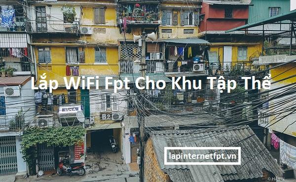 Lắp WiFi Fpt Cho Khu Tập Thể