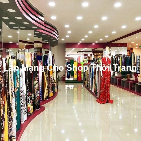 Lắp Mạng Cho Shop Thời Trang