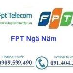Đăng ký internet và truyền hình Fpt Ngã Năm