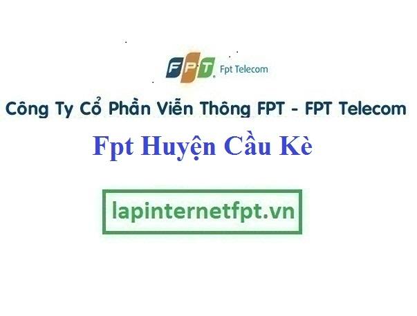 Lắp Đặt Mạng Fpt huyện Cầu Kè ở tại Trà Vinh
