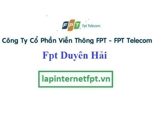 Lắp Đặt Mạng Fpt Duyên Hải ở tại địa bàn tỉnh Trà Vinh