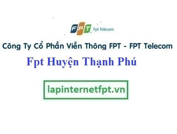 Lắp Đặt Mạng Fpt huyện Thạnh Phú tại địa bàn Bến Tre