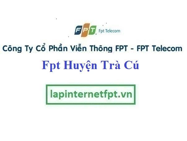 Lắp Đặt Mạng Fpt huyện Trà Cú ở tại tỉnh Trà Vinh