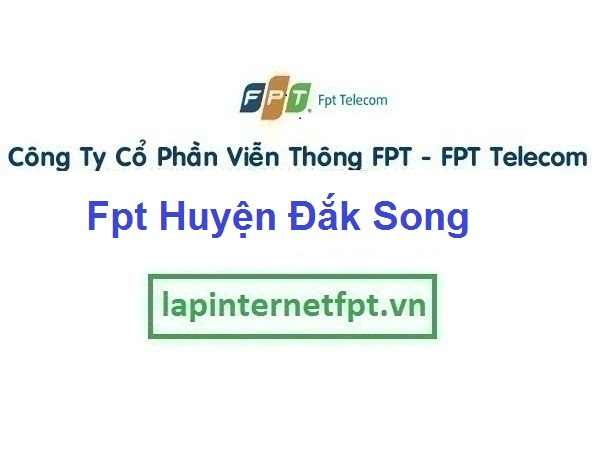 Lắp Đặt Mạng Fpt Huyện Đắk Song ở Đắk Nông