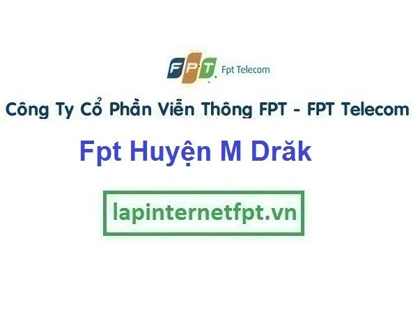Lắp Đặt Mạng Fpt Huyện M Đrăk tại tỉnh Đắk Lắk