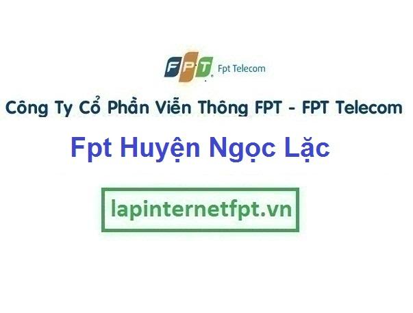 Lắp Đặt Mạng Fpt Huyện Ngọc Lặc ở tại tỉnh Thanh Hóa