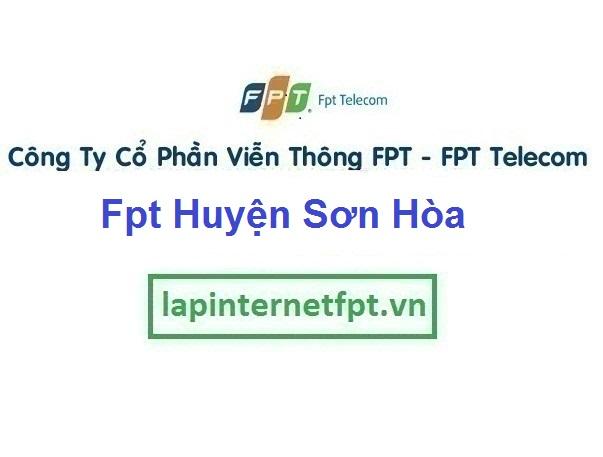 Lắp Đặt Mạng Fpt Huyện Sơn Hòa tại tỉnh Phú Yên