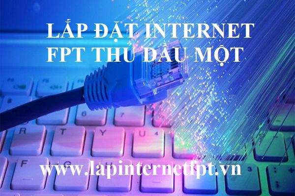 LẮP ĐẶT INTERNET FPT THỦ DẦU MỘT