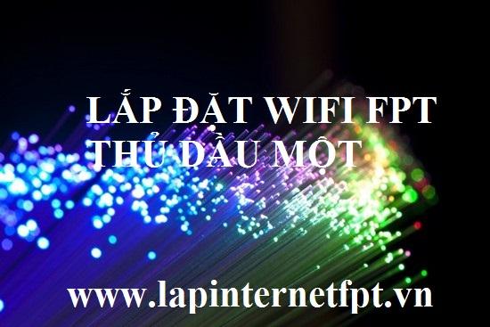 Lắp đặt wifi Fpt Thủ Dầu Một
