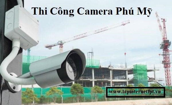 Thi công camera Phú Mỹ