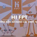 Hi-Fpt Là Gì ? Hướng dẫn cài đặt và sử dụng Hi Fpt trên điện thoại