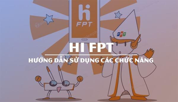 Cách sử dụng phần mềm Hi Fpt trên điện thoại