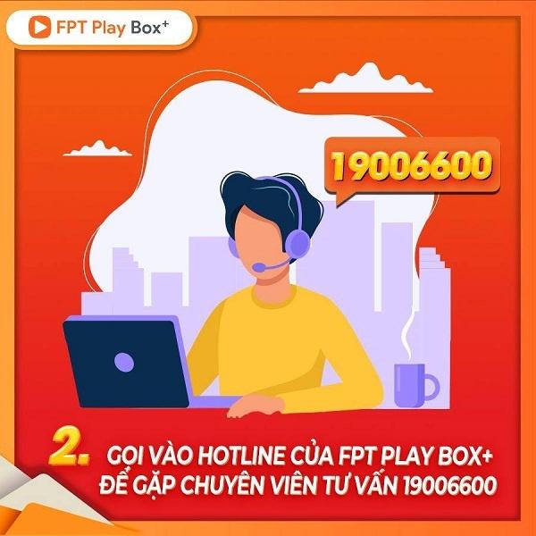 Gọi vào chuyên viên tư vấn Fpt play box tại tổng đài 1900.6600