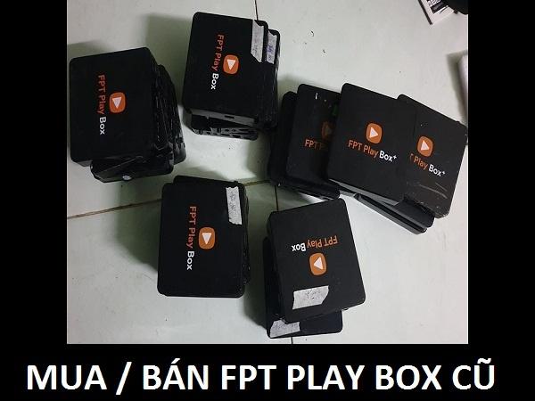 Khách hàng có nhu cầu mua Fpt play box cũ đã qua sử dụng