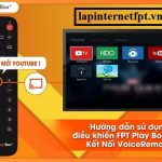 Cách sử dụng điều khiển Fpt Play Box+ kết nối Voice Remote