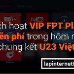 Share Account Vip Fpt Play 2019 – Cách nhận Code Vip Fpt play miễn phí