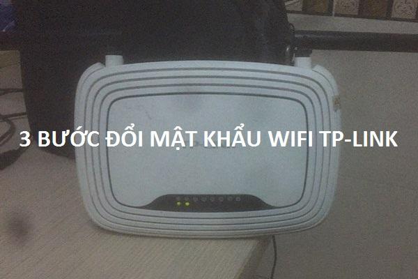 3 Bước Để Đổi Mật Khẩu Wifi Tplink