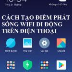 Tạo điểm phát sóng Wifi Di động trên Iphone / Android