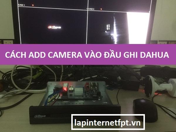 Add thiết bị camera Wifi vào đầu ghi Dahua như thế nào ?