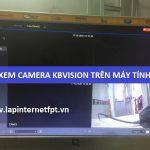 Cách xem camera Kbvision trên máy tính bằng KBIVMS