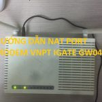 Hướng dẫn cách mở port modem VNPT Igate GW040