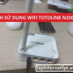 Các bước cài đặt và sử dụng bộ phát wifi Totolink N200RE
