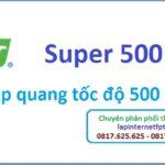 Gói cước cáp quang Super 500