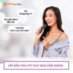 Phân Phối Mua Bán FPT Play Box Huyện Cẩm Giàng