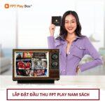 Phân Phối Mua Bán FPT Play Box Huyện Nam Sách