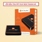 Phân Phối Mua Bán FPT Play Box Huyện Thanh Hà