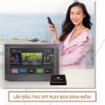 Phân Phối Mua Bán FPT Play Box Kinh Môn